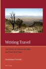 Writing Travel; The Work of Roberto Bolaño and Juan José Saer (Iberian and Latin American Studies: The Arts #10) Cover Image