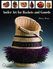Antler Art for Baskets and Gourds Cover Image