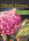 Painting Vibrant Flowers in Watercolor: Revised & Expanded Cover Image