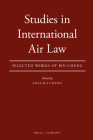 Studies in International Air Law: Selected Works of Bin Cheng Cover Image