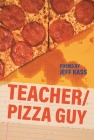 Teacher/Pizza Guy (Made in Michigan Writers) Cover Image