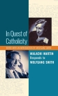 In Quest of Catholicity: Malachi Martin Responds to Wolfgang Smith Cover Image