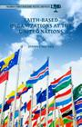 Faith-Based Organizations at the United Nations (Palgrave Studies in Religion) Cover Image
