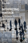 Interpreting Heritage: A Guide to Planning and Practice Cover Image