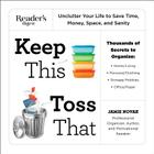 Keep This Toss That: Unclutter Your Life to Save Time, Money, Space, and Sanity Cover Image