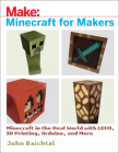 Minecraft for Makers: Minecraft in the Real World with Lego, 3D Printing, Arduino, and More! Cover Image