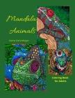 Mandala Animals Coloring Book for Adults: Stress Relieving Mandala Designs with Animals for Adults - 28 Premium coloring pages with amazing designs Cover Image