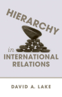 Hierarchy in International Relations (Cornell Studies in Political Economy) Cover Image