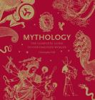 Mythology: The Complete Guide to Our Imagined Worlds Cover Image