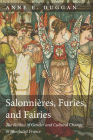 Salonnières, Furies, and Fairies: The Politics of Gender and Cultural Change in Absolutist France Cover Image