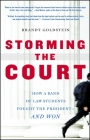 Storming the Court: How a Band of Law Students Fought the President--and Won Cover Image