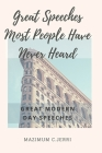 Great Speeches Most People Have Never Heard: Great modern day speeches Cover Image