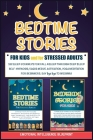 Bedtime Stories For Adults & For Kids: Fall Asleep Quickly, Achieve Deep Sleep and Say Bye Bye to Insomnia with 50+ Sleep Journeys. Develop Self-Hypno Cover Image