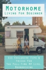 Motorhome Living For Beginner: 111 Exclusive Tips & Tricks For The Full-Time RV Life, Boondocking: Motorhome Living Guide Cover Image