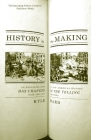 History in the Making: An Absorbing Look at How American History Has Changed in the Telling Over the Last 200 Years Cover Image