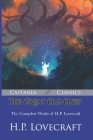 The Great Old Ones: The Complete Works of H.P. Lovecraft Cover Image