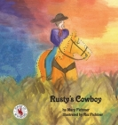 Rusty's Cowboy: A Rusty the Ranch Horse Tale Cover Image