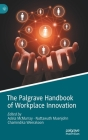 The Palgrave Handbook of Workplace Innovation Cover Image