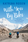 With You by Bike: One Couple's Life-Changing Journey Around the World Cover Image