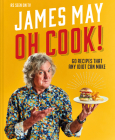Oh Cook!: 60 easy recipes that any idiot can make Cover Image