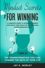 Mindset Secrets for Winning: A Complete Guide to Upgrade Yourself and Reach Your Goals With a Personal Transformation Path Cover Image