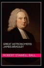 Great Astronomers: James Bradley Illustrated Cover Image