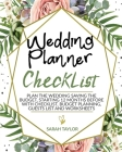 Wedding Planner Checklist: Plan the Wedding Saving the Budget, Starting 12 Months Before with Checklist, Budget Planning, Guests List and Workshe Cover Image