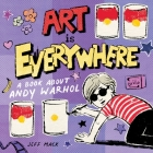 Art Is Everywhere: A Book About Andy Warhol Cover Image