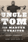 Uncle Tom: From Martyr to Traitor Cover Image