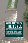 When They Blew the Levee: Race, Politics, and Community in Pinhook, Missouri Cover Image