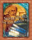 Nostradamus: The Lost Manuscript: The Code That Unlocks the Secrets of the Master Prophet Cover Image