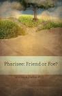 Pharisee: Friend or Foe? Cover Image