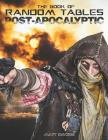 The Book of Random Tables: Post-Apocalyptic: 29 Random Tables for Tabletop Role-playing Games Cover Image