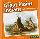 The Great Plains Indians: Daily Life in the 1700s Cover Image