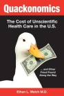 Quackonomics!: The Cost of Unscientific Health Care in the U.S. ...and Other Fraud Found Along the Way Cover Image