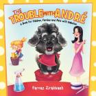 The Trouble with André: A book for children, families and pets with diabetes Cover Image