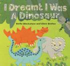 I Dreamt I Was a Dinosaur: Cover Image