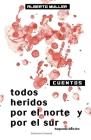 Todos Heridos Por El Norte Y Por El Sur Cover Image
