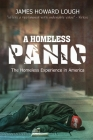 A Homeless Panic: The Homeless Experience in America Cover Image