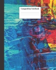 Composition Notebook: Multicolored Smoke Nifty Composition Notebook - Wide Ruled Paper Notebook Lined School Journal - 100 Pages - 7.5 x 9.2 Cover Image