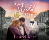 Sweet Wild of Mine (Where the Wild Hearts Are #2) Cover Image