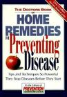 The Doctor's Book of Home Remedies for Preventing Disease: Tips and Techniques So Powerful They Stop Diseases Before They Start Cover Image