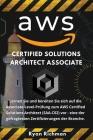 Aws Certified Solutions Architect Associate: Lernen Sie und bereiten Sie sich auf die Associate-Level-Prüfung zum AWS Certified Solutions Architect (S Cover Image