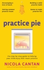 Practice Pie: The step-by-step guide to helping your child enjoy their music practice Cover Image