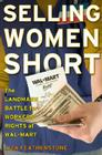 Selling Women Short: The Landmark Battle for Workers' Rights At Wal-mart Cover Image