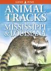 Animal Tracks of Mississippi & Louisiana Cover Image