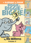 An Elephant & Piggie Biggie! Volume 3 (An Elephant and Piggie Book) Cover Image