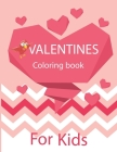 Valentines Coloring Book For Kids: Also Fun Valentine Books For Toddlers. This Valentines Day Coloring Books For Kids Has Lots Of Animals and Hearts. Cover Image