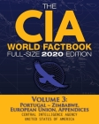 The CIA World Factbook Volume 3 - Full-Size 2020 Edition: Giant Format, 600+ Pages: The #1 Global Reference, Complete & Unabridged - Vol. 3 of 3, Port Cover Image