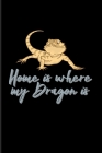 Home Is Where My Dragon Is: Funny Reptile Humor 2020 Planner - Weekly & Monthly Pocket Calendar - 6x9 Softcover Organizer - For Lizards & Leopard Cover Image